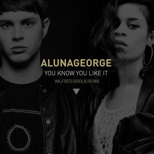 AlunaGeorge You Know You Like It