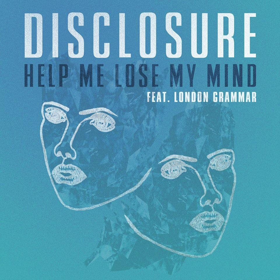 Disclosure Help Me Lose My Mind