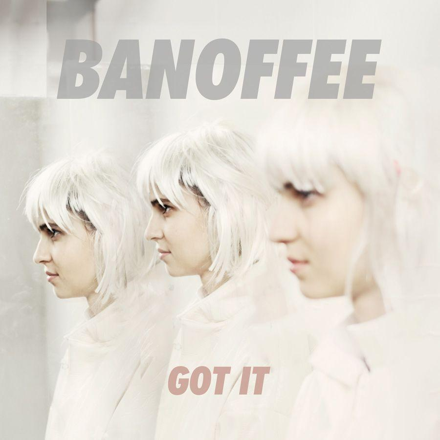 Banoffee Got It Cover