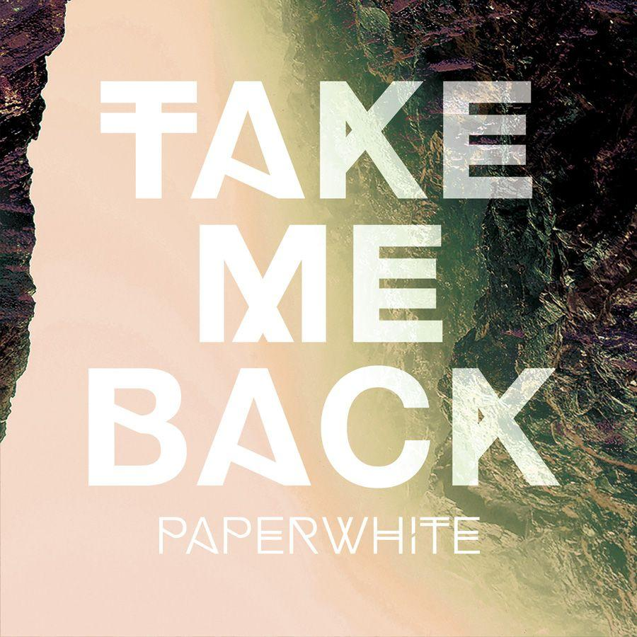 Paperwhite Take Me Back Artwork