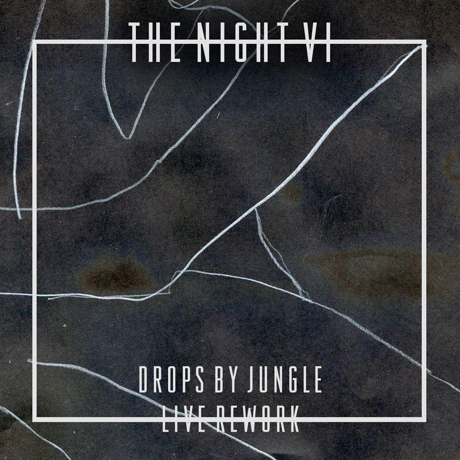 The Night VI Drops Live Rework