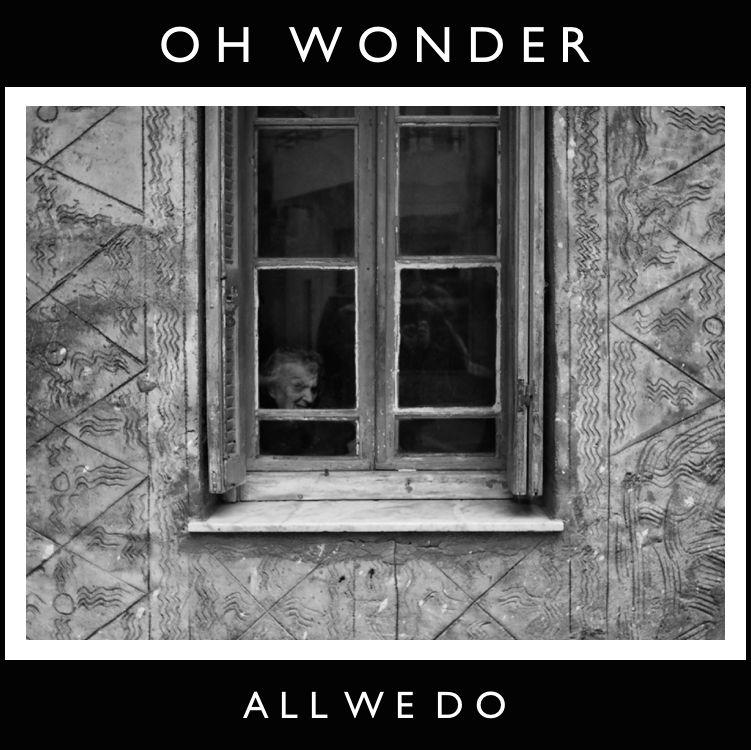 Oh Wonder All We Do artwork
