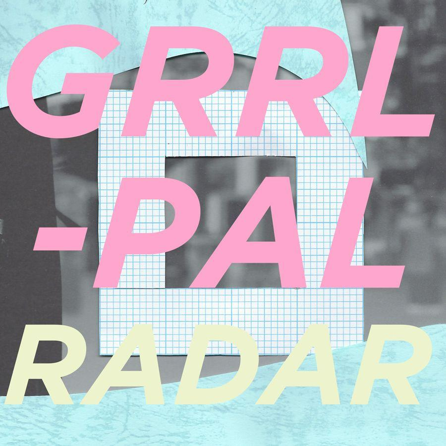 GRRL PAL - Radar Artwork