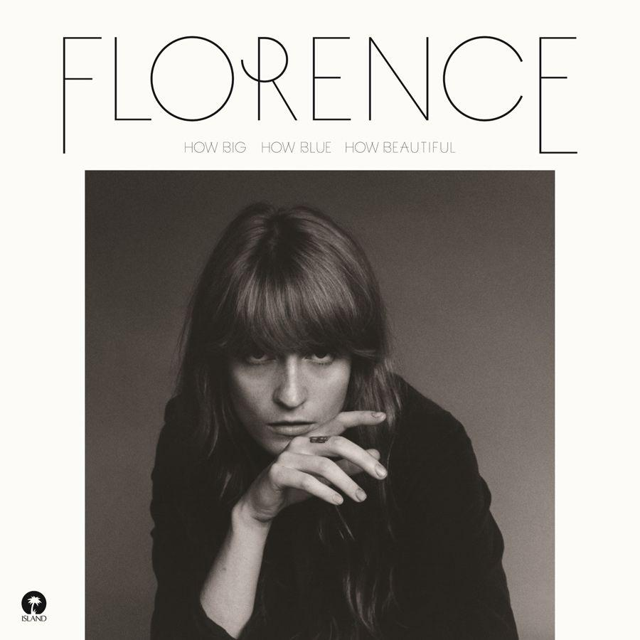 Florence + The Machine How Big How Blue How Beautiful