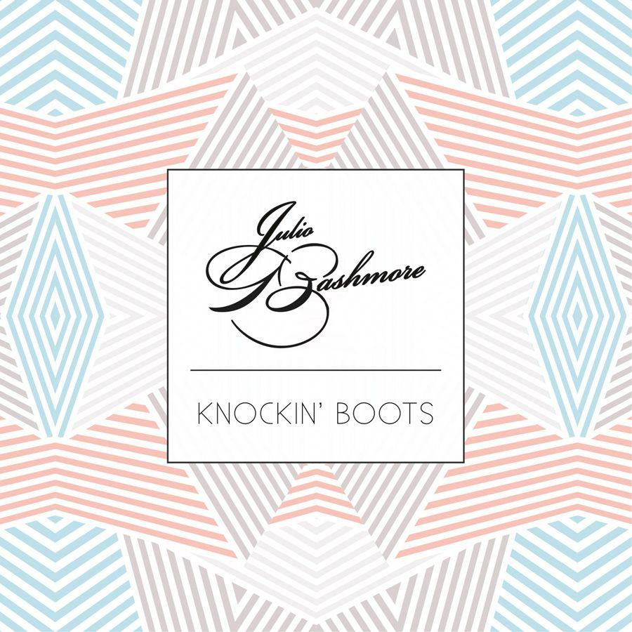 Julio Bashmore - Knockin' Boots Artwork